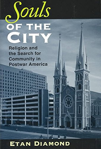 [(Souls of the City : Religion and the Search for Community in Postwar America)] [By (author) Etan Diamond] published on (June, 2003)