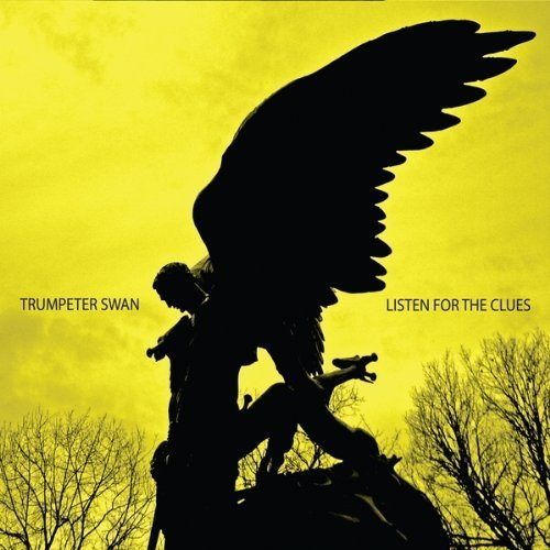 Trumpeter Swan (Listen for the Clues by Trumpeter Swan (2010-03-02))