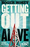 Image de Getting Out Alive: News, Sport and Politics at the BBC