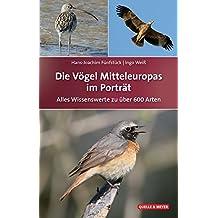 Die Vögel Mitteleuropas im Porträt: Alles Wissenswerte zu über 600 Arten