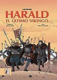 Harald: El último vikingo par  Juan de Dios Aragón Carrión