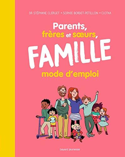 Parents, frères et soeurs, famille (élargie) mode d'emploi par SOPHIE BORDET - PETILLON
