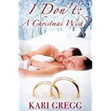 I Don't: A Christmas Wish (English Edition)