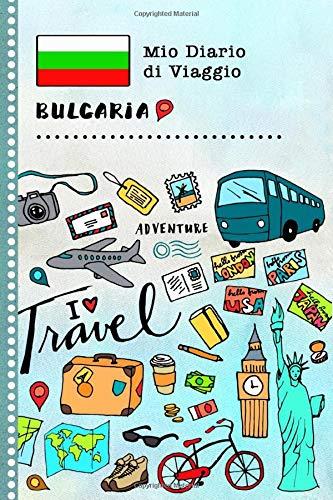 Bulgaria Diario di Viaggio: Libro Interattivo Per Bambini per Scrivere, Disegnare, Ricordi, Quaderno da Disegno, Giornalino, Agenda Avventure - Attività per Viaggi e Vacanze Viaggiatore
