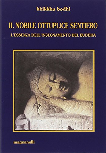 il-nobile-ottuplice-sentiero-lessenza-dellinsegnamento-del-buddha