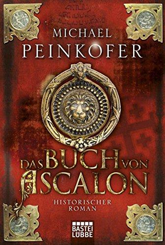 Das Buch von Ascalon: Historischer Roman (Rebecca Buch)