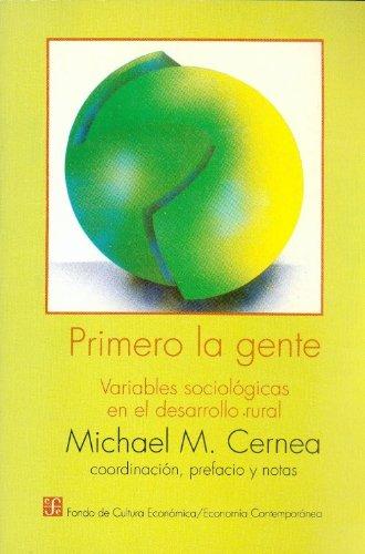 Primero la gente. variables sociologicas en desarrollo cultural (Economa) por Michael M. Cernea