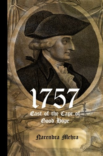 1757-East of the Cape of Good Hope: A Never Told Fascinating Story of the Source of British wealth
