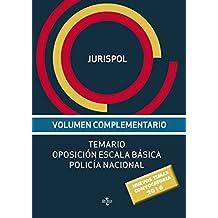 Temario Oposición Escala Básica Policía Nacional - Volumen Complementario (Derecho - Práctica Jurídica)