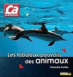 """Afficher """"Les fabuleux pouvoirs des animaux"""""""