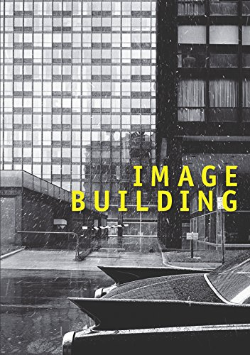 Image Building: How Photography Transforms Architecture