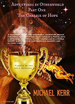 The Chalice of Hope (Adventures in Otherworld Book 1) by [Kerr, Michael]