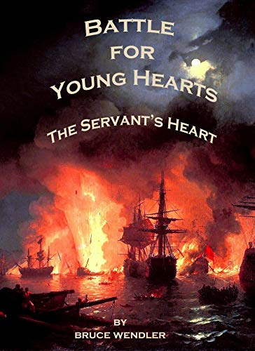 Battle for Young Hearts: The Servant's Heart (Listen My Sons Book 2) (English Edition)