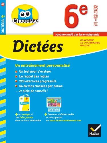 Collection Chouette: Dictees 6e (11-12 Ans) par Fabienne Sauve