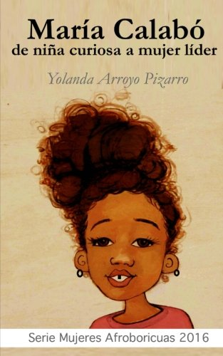 Maria Calabo: de nina curiosa a mujer lider por Yolanda Arroyo Pizarro