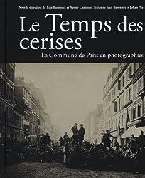 Le Temps des cerises : La Commune en photographies