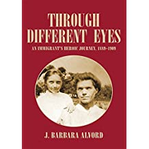 Through Different Eyes: An Immigrant's Heroic Journey, 1889-1909