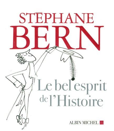 Le Bel Esprit de l'Histoire par Stéphane Bern