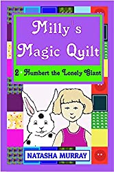 Milly's Magic Quilt - 2 Humbert the Lonely Giant