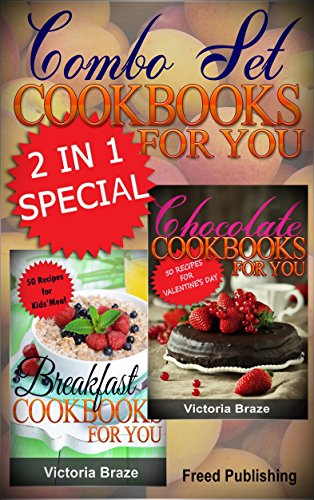 Combo Set of Chocolate + Kids Breakfast Cookbooks for You: 2 in 1 Cookbook Book (Combo Set Cookbooks for You) (English Edition) (Küche Combo Set)