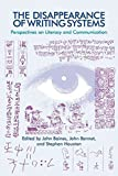 [The Disappearance of Writing Systems: Perspectives on Literacy and Communication] (By: John Baines) [published: December, 2008]