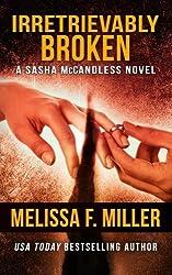 Irretrievably Broken (Sasha McCandless Legal Thriller) (Volume 3) by Melissa F. Miller (2012-07-14)