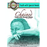 Chained: Youth With Chronic Illness (Youth With Special Needs) by Autumn Libal (2004-04-02)