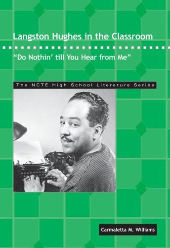 Langston Hughes in the Classroom: Do Nothin' Till You Hear from Me (Ncte High School Literature Series) by Carmaletta M. Williams (2006-03-01)