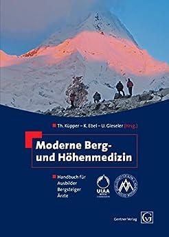 Moderne Berg- und Höhenmedizin: Handbuch für Ausbilder, Bergsteiger, Ärzte