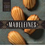 [( Madeleines: Elegant French Tea Cakes to Bake and Share By Morse, Barbara Feldman ( Author ) Hardcover Oct - 2014)] Hardcover