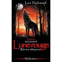 Lune rouge 1: Rêves obscurs (Les Farkasok t. 2)