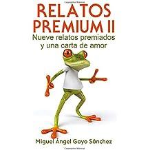 Relatos Premium II: Nueve relatos premiados y una carta de amor: Volume 2