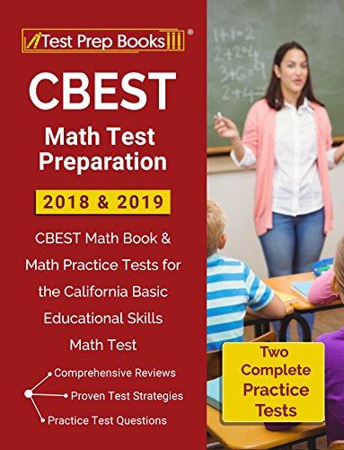 CBEST Math Test Preparation 2018 & 2019: CBEST Math Book & Math Practice Tests for the California Basic Educational Skills Math Test (English Edition)
