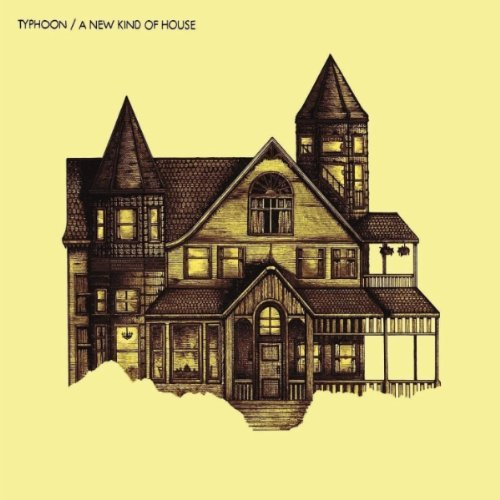 A New Kind Of House by Typhoon (2011-03-08)