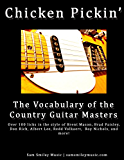 Chicken Pickin': The Vocabulary of the Country Guitar Masters (English Edition)