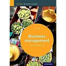 Ib Business Management Study Guide: 2014 Edition: Oxford Ib Diploma Program
