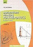 Laboratory Manual Mathematics (Activity Based) Class - X