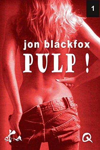 Pulp ! - 1: L'affaire des cabines de Jon Blackfox 2016 URL Raccourcie