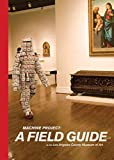 [The Machine Project: A Field Guide to the Los Angeles County Museum of Art] (By: Charlotte Cotton) [published: February, 2010]