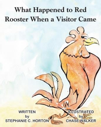 -what-happened-to-red-rooster-when-a-visitor-came-by-author-dec-2012-paperback-