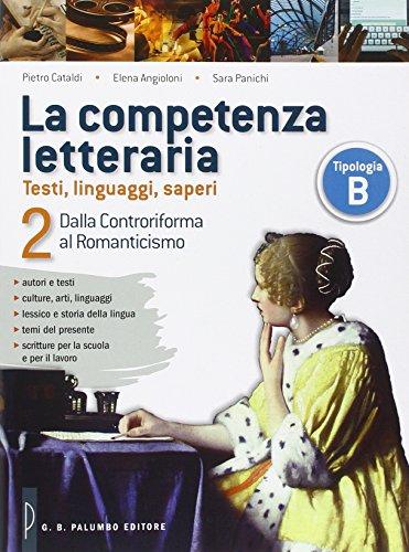 La competenza letteraria. Per le Scuole superiori. Con e-book. Con espansione online: 2