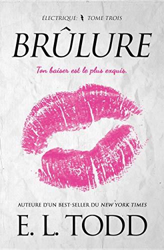 Brûlure (Électrique t. 3) par E. L. Todd