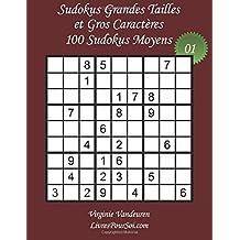 Sudokus Grandes Tailles et Gros Caractères - Niveau Moyen - N°1: 100 Sudokus Moyens - Grands Caractères : 36 points
