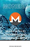 Monero: An Easy Guide to Understanding the Cryptocurrency (English Edition)