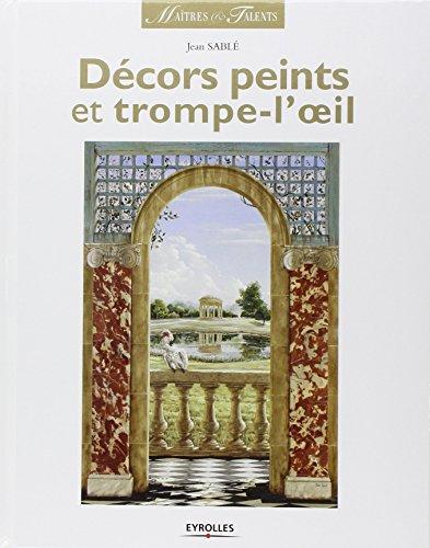 Décors peints et trompe-l'oeil par Jean Sablé