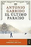 El último paraíso: Premio de Novela Fernando Lara 2015 (Volumen independiente)