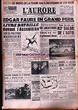 AURORE (L') [No 3445] du 07/10/1955 - LES DROITS DE LA FEMME DANS LA SUCCESSION DE SON MARI - EDGAR FAURE EN GRAND PERIL - MAROC - SALON DE L'AUTO - JULES ROMAINS - SITUATION DANS LE MOYEN-ATLAS.