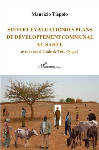 Suivi et évaluation des plans de développement communal au Sahel: Avec le cas d'étude de Téra (Niger)