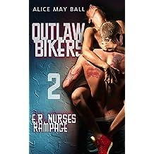 ER Nurses Rampage : Outlaw Bikers: Biker MC : Sassy BBW Erotic Romance (English Edition)