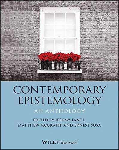 Contemporary Epistemology: An Anthology (Blackwell Philosophy Anthologies)